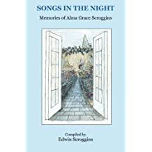 Songs in the Night: Memories of Alma Grace Scroggins