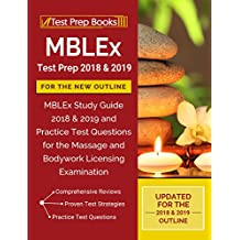 MBLEx Test Prep 2018 & 2019 for the NEW Outline: MBLEx Study Guide 2018 & 2019 and Practice Test Questions for the Massage and Bodywork Licensing Examination (English Edition)