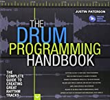 The Drum Programming Handbook: The Complete Guide to Creating Great Rhythm Tracks (Ha...