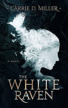 The White Raven by [Miller, Carrie D.]