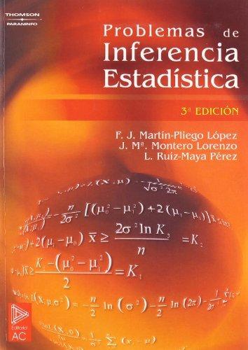 Problemas de inferencia estadística. 3ª ed. por FRANCISCO JAVIER MARTÍN PLIEGO