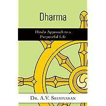 Dharma: Hindu Approach to a Purposeful Life