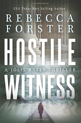 Hostile Witness: A Josie Bates Thriller: Volume 1
