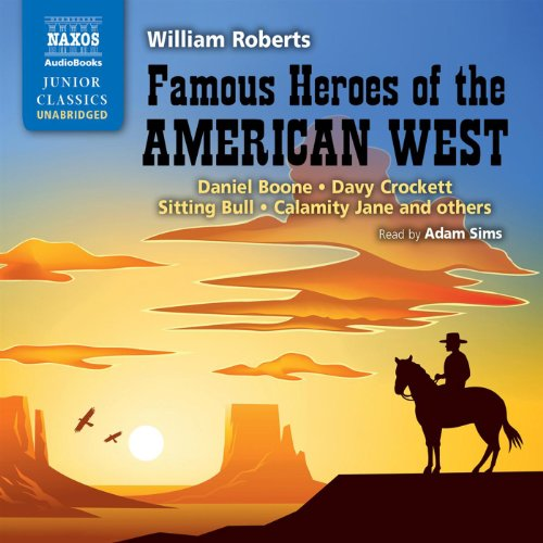 Famous Heroes of the American West  Audiolibri