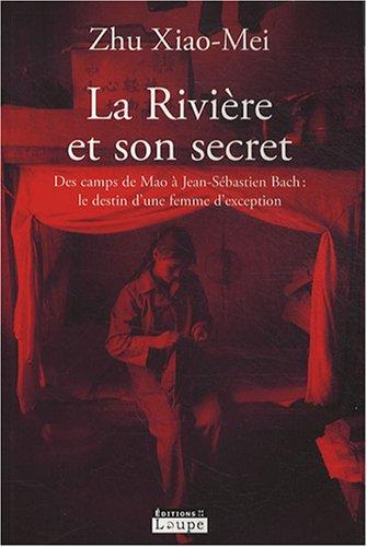 La rivière et son secret : Des camps de Mao à Jean-Sébastien Bach : le destin d'une femme d'exception (grands caractères)