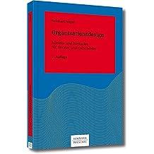 Organisationsdesign: Modelle und Methoden für Berater und Entscheider (Systemisches Management)