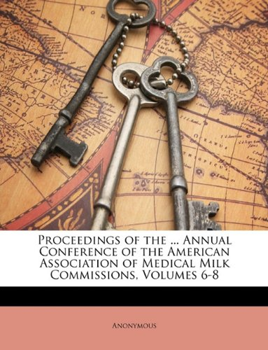 proceedings-of-the-annual-conference-of-the-american-association-of-medical-milk-commissions-volumes