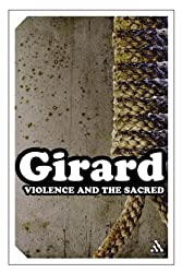 Violence and the Sacred (Continuum Impacts) by Ren Girard (2005-02-13)