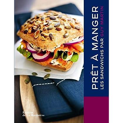 Prêt à manger - Les sandwichs par Guy Martin