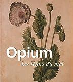 Image de Opium - Les Fleurs du mal