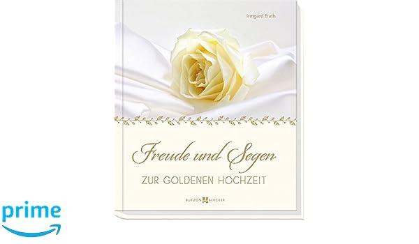 Freude Und Segen Zur Goldenen Hochzeit Amazonde Irmgard