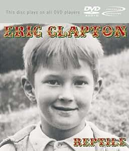 Eric Clapton : Reptile [DVD audio]