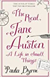 By Paula Byrne - The Real Jane Austen: A Life in Small Things