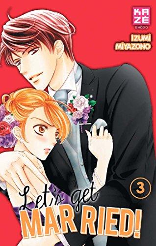 Let's Get Married! T03 par Izumi Miyazono