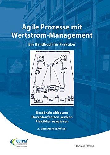 Agile Prozesse mit Wertstrommanagement - Ein Handbuch für Praktiker