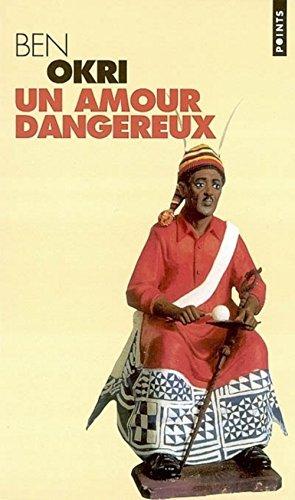Un amour dangereux par Ben Okri