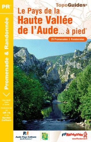 Le Pays de la Haute Vallée de l'Aude à pied : 30 promenades & randonnées
