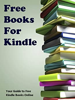 Free Books For Kindle: Your Guide to Free Kindle Books Online (English Edition) de [Ryton, James]