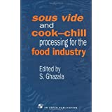 Sous Vide and Cook-Chill Processing for the Food Industry (Chapman & Hall Food Science Book) by Sue Ghazala (31-Aug-1998) Hardcover