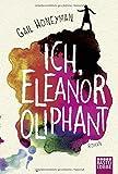 Ich, Eleanor Oliphant: Roman
