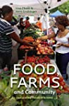 Food, Farms, and Community: Exploring...