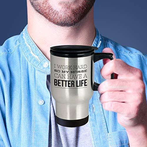 """Kaffeebecher mit Pferdemotiv, lustiges Pferde-Geschenk, Reit-Tasse, Aufschrift""""I Work Hard So My Horse Can Have A Better Life"""", 400 ml"""