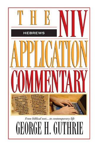 Hebrews (The NIV Application Commentary) por George H. Guthrie