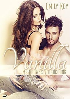 Vanilla: Ms Browns Versuchung von [Key, Emily]