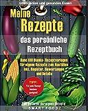 Meine Rezepte - das persönliche Rezeptbuch: 100 Blanko- Rezeptvorlagen für eigene Rezepte zum Ausfüllen. Inkl. Register, Bewertungen und Details!