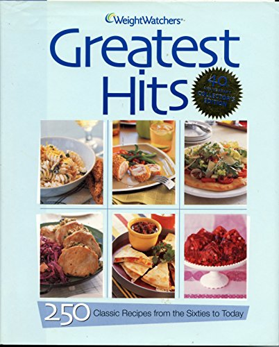 Weight Watchers Greatest Hits, 250 Classic Recips from the sixties to Today par Nancy Gagliardi