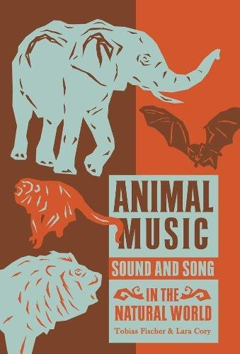 Animal Music: Sound and Song in the Natural World (Mit Press)