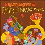 Songtexte von Rebirth Brass Band - Ultimate Rebirth Brass Band