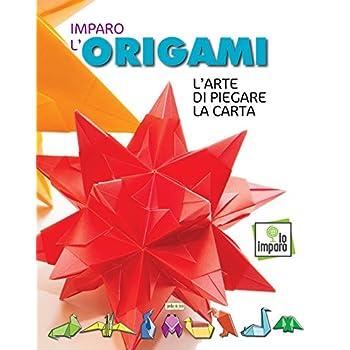 Imparo L'origami. L'arte Di Piegare La Carta