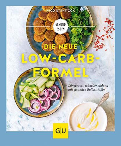 Die neue Low-Carb-Formel: Länger satt, schneller schlank mit gesunden Ballaststoffen (GU Gesund Essen)