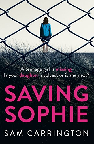 Saving Sophie: A gripping psychological thriller with a brilliant twist by [Carrington, Sam]