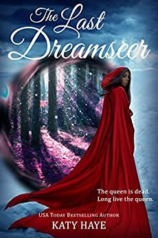 The Last Dreamseer (The Crown of Fane duology Book 2) by [Haye, Katy]