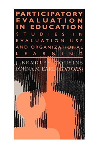 Participatory Evaluation In Education: Studies Of Evaluation Use And Organizational Learning (Teachers' Library) by Lorna M. Earl (1995-08-03)