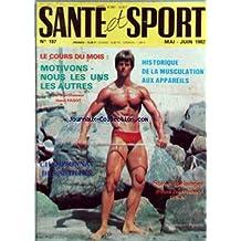 SANTE ET SPORT [No 197] du 01/05/1982 - HISTORIQUE DE LA MUSCULATION AUX APPAREILS - STEVE BELANGER - CHAMPIONNAT DES ANTILLES.