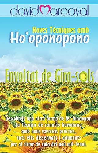 ENVOLTAT DE GIRA-SOLS: Noves tècniques amb Ho'oponopono (Catalan Edition) por David Marcoval