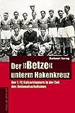 Der Betze unterm Hakenkreuz. Der 1. FC Kaiserslautern in der Zeit des Nationalsozialismus Bild