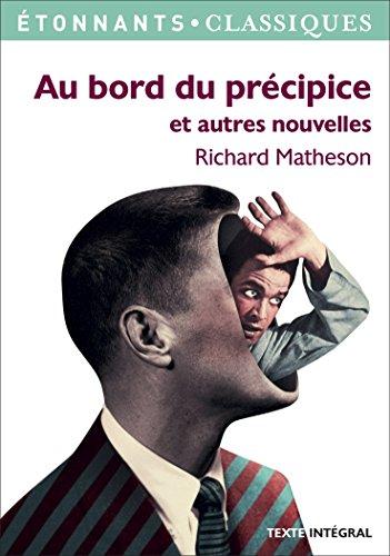 Au bord du precipice et autres nouvelles (GF Etonnants classiques) por Richard Matheson