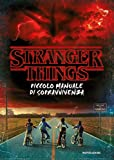 Stranger things. Piccolo manuale di sopravvivenza. Ediz. illustrata