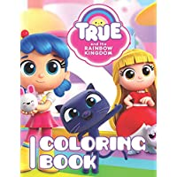 True and the Rainbow Kingdom Coloring Book: Great 33 Illustrations for Kids