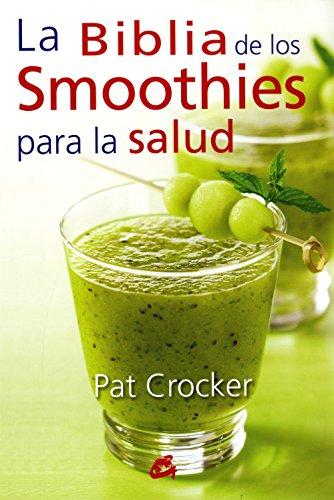 La Biblia De Los Smoothies Para La Salud (Nutrición y Salud) por Pat Crocker