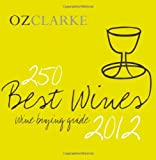 ISBN: 1862059209 - Oz Clarke 250 Best Wines 2012: Wine Buying Guide
