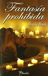 Fantasia Prohibida par  Shayla Black