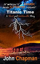 It Wasn't a Dark and Stormy Night: Titanic Time
