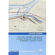 Cenni storici sull'origine, organizzazione e sviluppo del Consorzio Irriguo Brentella di Pederobba in provincia di Treviso