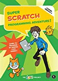 Super Scratch Programming Adventure! (Covers Version 2) – Learn to Program by Making Cool Games 2e