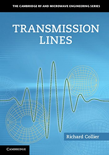 Transmission Lines: Equivalent Circuits, Electromagnetic Theory, and Photons (The Cambridge RF and Microwave Engineering Series) -